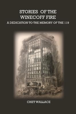 Stories of the Winecoff Fire: A Dedication to the Memory of the 119 Cover Image