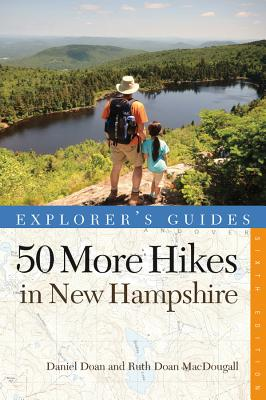 Explorer's Guide 50 More Hikes in New Hampshire: Day Hikes and Backpacking Trips from Mount Monadnock to Mount Magalloway (Explorer's 50 Hikes) Cover Image