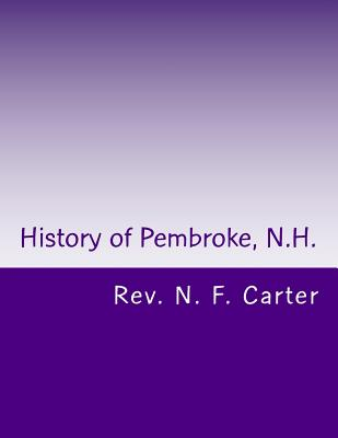 History of Pembroke, N.H.: Genealogy's 1730-1895 Cover Image