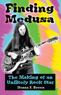 Finding Medusa: The Making of an Unlikely Rock Star Cover Image