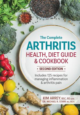 The Complete Arthritis Health, Diet Guide and Cookbook: Includes 125 Recipes for Managing Inflammation and Arthritis Pain Cover Image