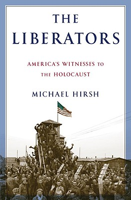 The Liberators: America's Witnesses to the Holocaust Cover Image