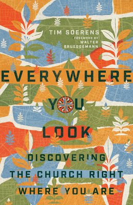 Everywhere You Look: Discovering the Church Right Where You Are Cover Image