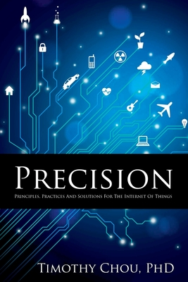 Precision: Principles, Practices and Solutions for the Internet of Things Cover Image