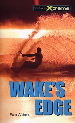 Wake's Edge (Take It to the Xtreme #7) Cover Image