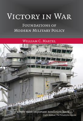 Victory in War: Foundations of Modern Military Policy Cover Image