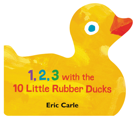 1, 2, 3 with the 10 Little Rubber Ducks: A Spring Counting Book Cover Image
