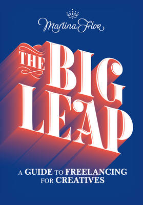 The Big Leap: A Guide to Freelancing for Creatives Cover Image