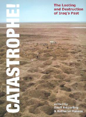 Catastrophe! the Looting and Destruction of Iraq's Past Cover Image