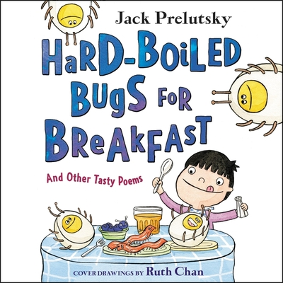 Hard-Boiled Bugs for Breakfast: And Other Tasty Poems Cover Image
