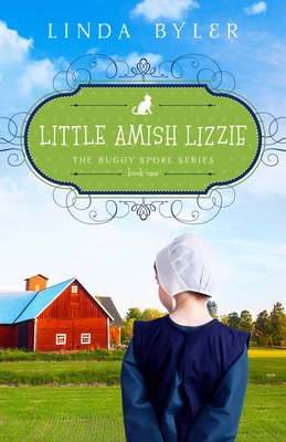 Little Amish Lizzie: The Buggy Spoke Series, Book 1 Cover Image