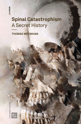 Spinal Catastrophism: A Secret History Cover Image