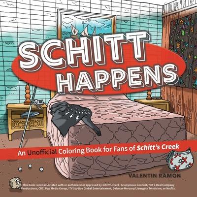 Schitt Happens: An Unofficial Coloring Book for Fans of Schitt's Creek Cover Image