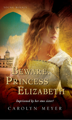 Beware, Princess Elizabeth: A Young Royals Book Cover Image