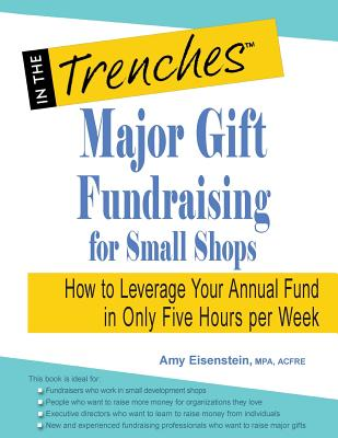 Major Gift Fundraising for Small Shops: How to Leverage Your Annual Fund in Only Five Hours Per Week Cover Image
