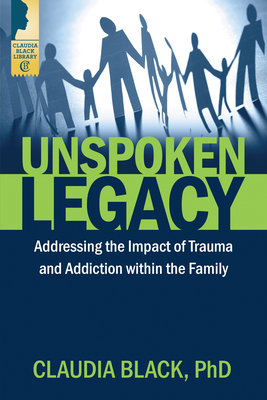 Unspoken Legacy: Addressing the Impact of Trauma and Addiction Within the Family Cover Image