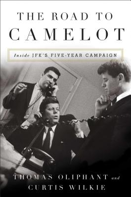 The Road to Camelot: Inside JFK's Five-Year Campaign Cover Image
