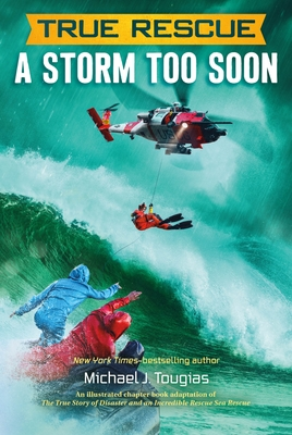 True Rescue: A Storm Too Soon: A Remarkable True Survival Story in 80-Foot Seas (True Rescue Series) cover