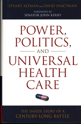 Power, Politics, and Universal Health Care: The Inside Story of a Century-Long Battle Cover Image