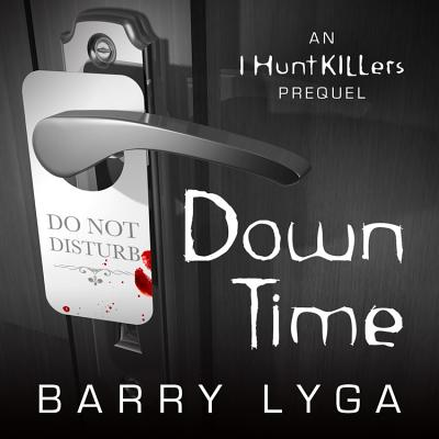 Down Time: An I Hunt Killers Prequel Cover Image