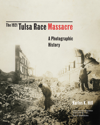 The 1921 Tulsa Race Massacre, 1: A Photographic History Cover Image