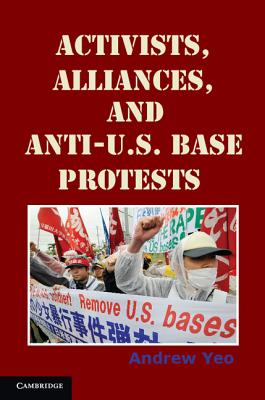 Activists, Alliances, and Anti-U.S. Base Protests Cover