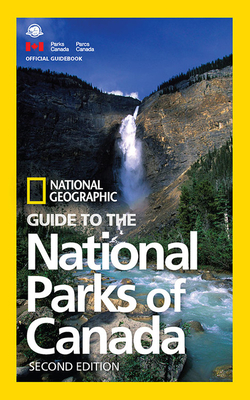 National Geographic Guide to the National Parks of Canada, 2nd Edition Cover Image