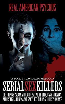 Serial Sex Killers: Real American Psychos Cover Image