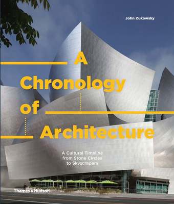A Chronology of Architecture: A Cultural Timeline from Stone Circles to Skyscrapers Cover Image