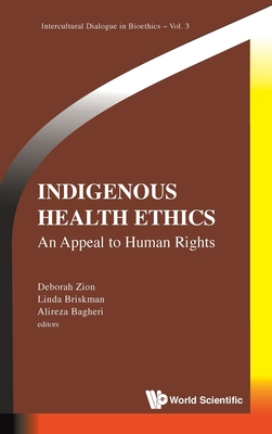 Indigenous Health Ethics: An Appeal to Human Rights (Intercultural Dialogue in Bioethics #3) Cover Image