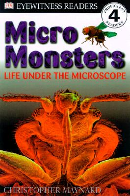 DK Readers L4: Micromonsters: Life Under the Microscope (DK Readers Level 4) Cover Image