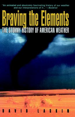 Braving the Elements: The Stormy History of American Weather Cover Image