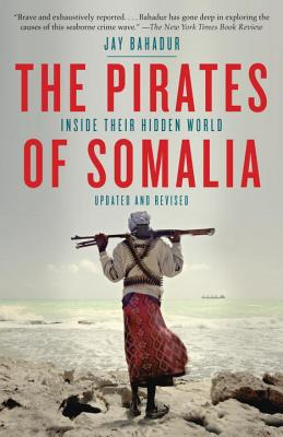 The Pirates of Somalia: Inside Their Hidden World Cover Image