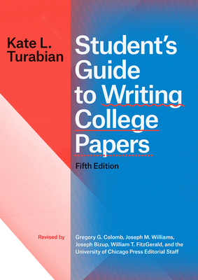 Student's Guide to Writing College Papers, Fifth Edition (Chicago Guides to Writing, Editing, and Publishing) Cover Image