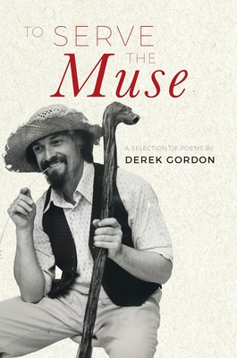 To Serve the Muse: A selection of poems Cover Image