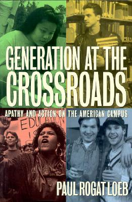 Generation at the Crossroads Apathy and Action on the American Campus Cover