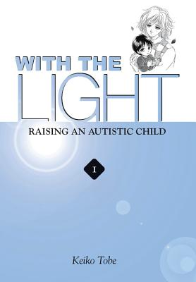 With the Light... Vol. 1: Raising an Autistic Child Cover Image