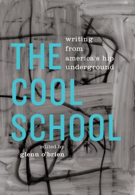The Cool School: Writing from America's Hip Underground: A Library of America Special Publication Cover Image