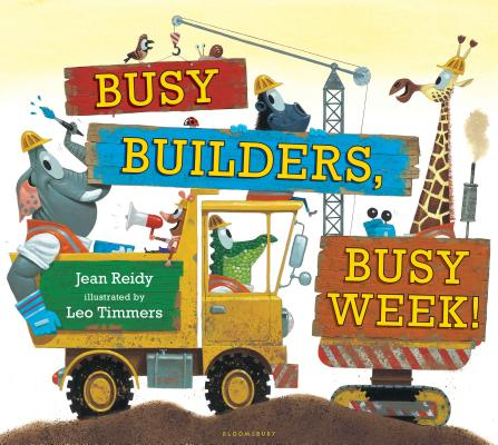 Busy Builders, Busy Week by Jean Reidy