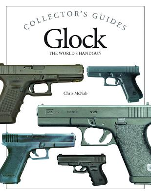 Glock: The World's Handgun (Collector's Guides) Cover Image