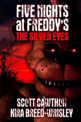 Five Nights at Freddy's: The Silver Eyes Cover Image