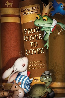 From Cover to Cover (revised edition): Evaluating and Reviewing Children's Books Cover Image