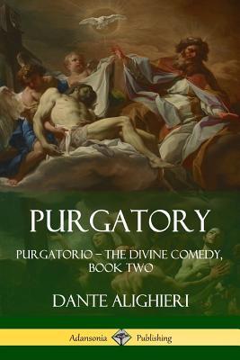 Purgatory: Purgatorio - The Divine Comedy, Book Two Cover Image