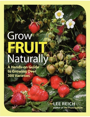 Grow Fruit Naturally: A Hands-On Guide to Luscious, Home-Grown Fruit Cover Image