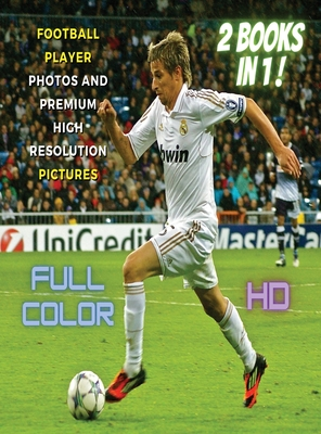 [ 2 Books in 1 ] - Football Player Photos and Premium High Resolution Pictures - Full Color HD: This Book Includes 2 Photo Albums - Soccer Ball Stock Cover Image