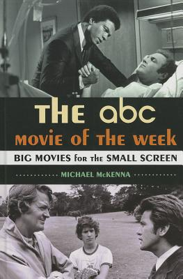 The ABC Movie of the Week: Big Movies for the Small Screen Cover Image
