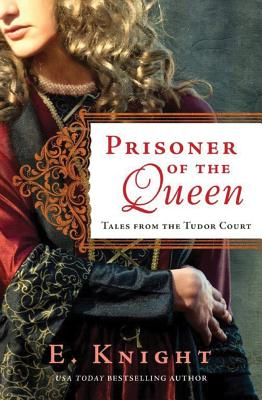 Prisoner of the Queen (Tales from the Tudor Court #2) Cover Image