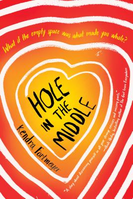 Hole in the Middle by Kendtra Fortmeyer