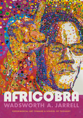 Africobra: Experimental Art Toward a School of Thought (Art History Publication Initiative) Cover Image
