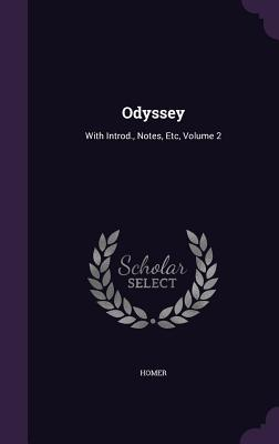 Odyssey: With Introd., Notes, Etc, Volume 2 Cover Image